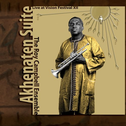 Roy Ensemble Campbell Akhenaten Suite Live At Visio
