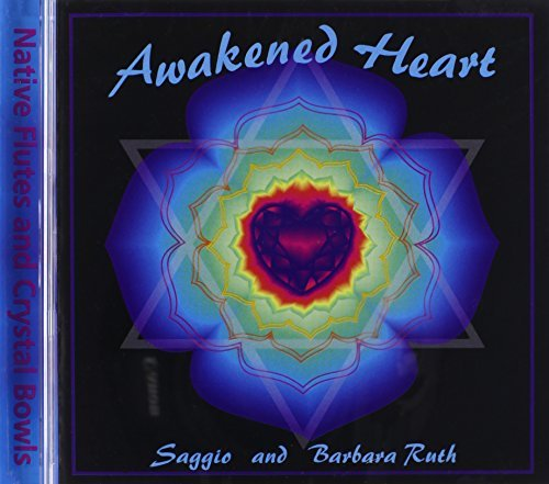 Saggio & Barbara Ruth Awakened Heart