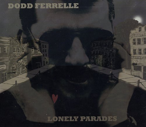 Ferrelle Dodd Lonely Parades