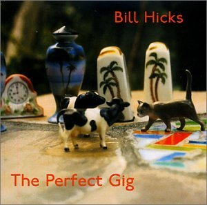 Bill Hicks Perfect Gig