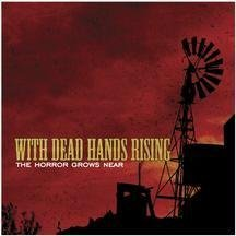 With Dead Hands Rising Horror Grows Near