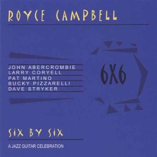 Royce Campbell Six By Six A Jazz Guitar Celeb