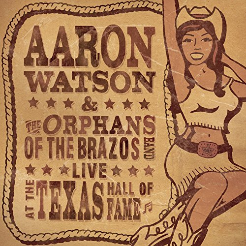 Aaron Watson Live At The Texas Hall Of Fame