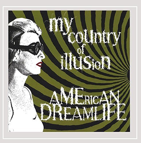 My Country Of Illusion American Dreamlife