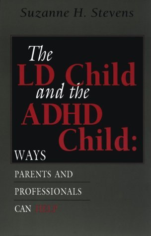 Suzanne H. Stevens Ld Child And The Adhd Child Ways Parents And Professionals Can Help