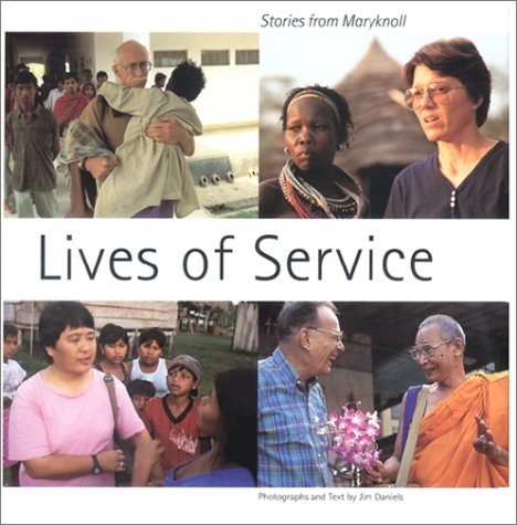 Jim Daniels Lives Of Services Stories From Maryknoll