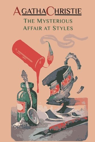 Agatha Christie The Mysterious Affair At Styles Hercule Poirot's First Case (hercule Poirot Myste