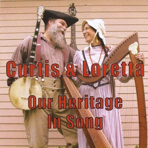 Curtis & Loretta Our Heritage In Song
