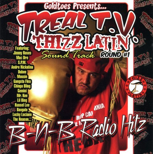 Treal Tv Thizz Latin Soundtrac Treal Tv Thizz Latin Soundtrac Explicit Version