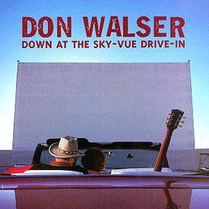 Walser Don Down At The Sky Vue Drive In