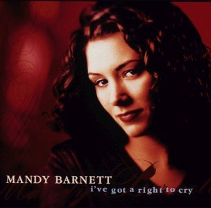 Mandy Barnett I've Got A Right To Cry