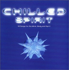 Chilled Spirit Chilled Spirit Enigma Moby All Saints Orb Everything But The Girl Miles
