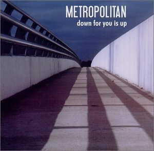 Metropolitan Down For You Is Up