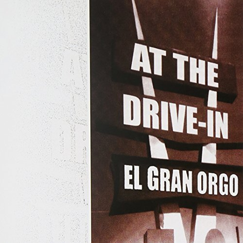 At The Drive In El Gran Orgo