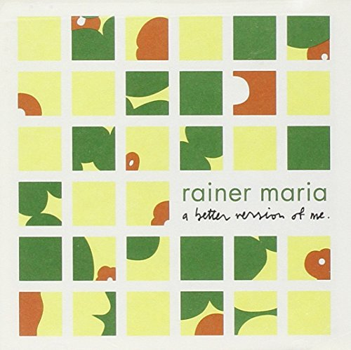 Rainer Maria Better Version Of Me