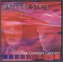 Mates Of State Our Constant Concern