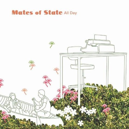 Mates Of State All Day