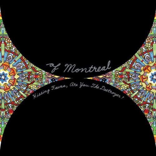 Of Montreal Hissing Fauna Are You The Dest
