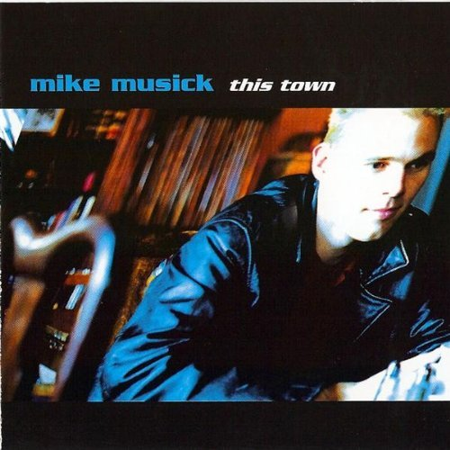 Mike Musick This Town
