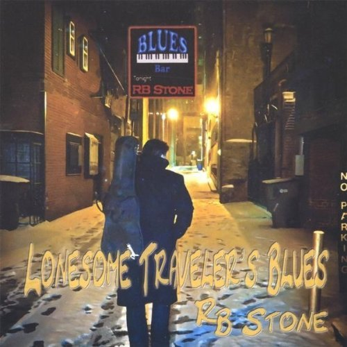R.B. Stone Lonesome Traveler's Blues