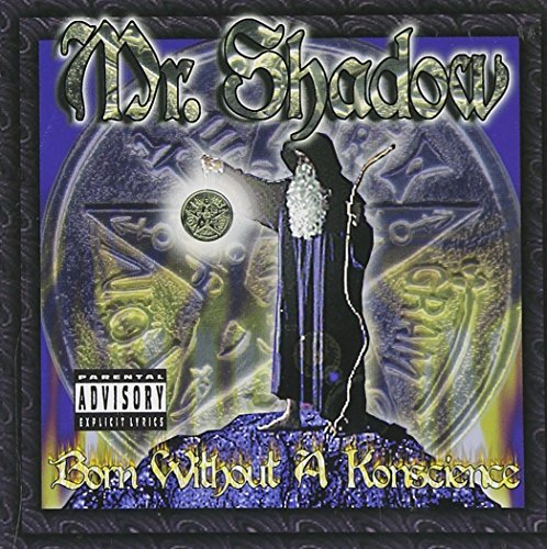 Mr. Shadow Born Without A Konscience