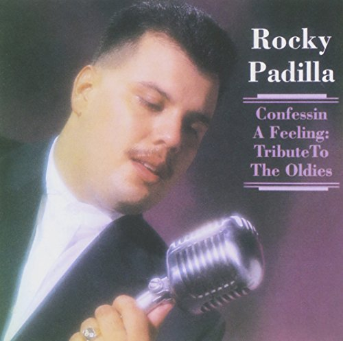 Rocky Padilla Vol. 1 Confessin A Feeling Tri Tribute To The Oldies
