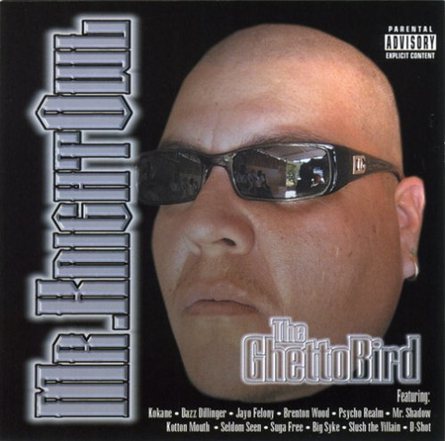 Mr. Knightowl Ghetto Bird Explicit Version Incl. Bonus Tracks