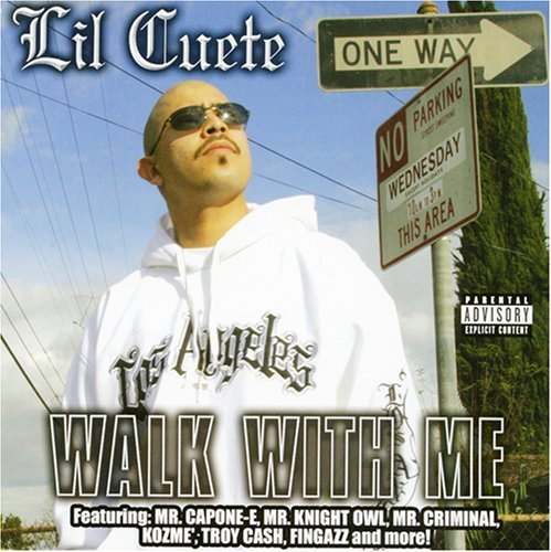 Lil' Cuete Walk With Me Explicit Version