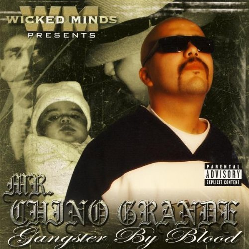 Mr. Chino Grande Gangster By Blood Explicit Version