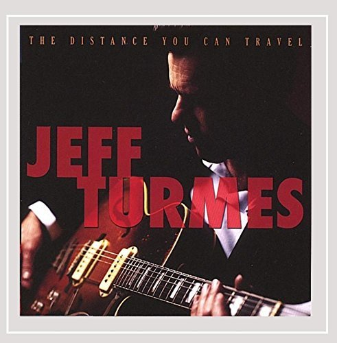 Jeff Turmes Distance You Can Travel