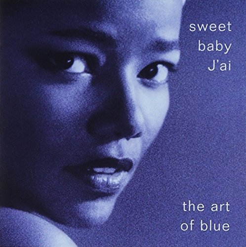 Sweet Baby Ja'i Art Of Blue