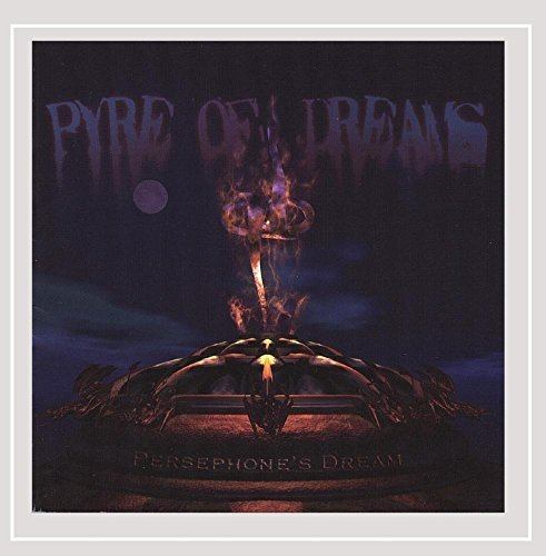 Persephone's Dream Pyre Of Dreams