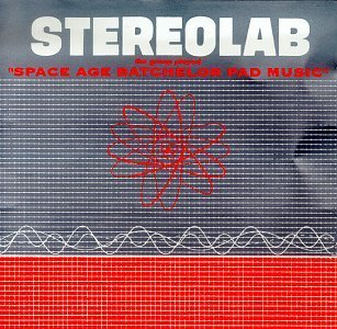 Stereolab Groop Played Space Age Bachelo