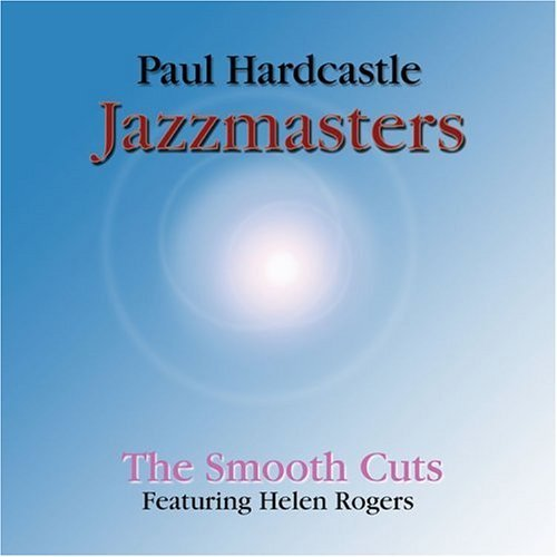Paul Hardcastle Jazzmasters Smooth Cuts