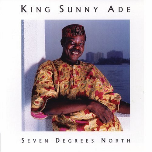 King Sunny Ade Seven Degrees North