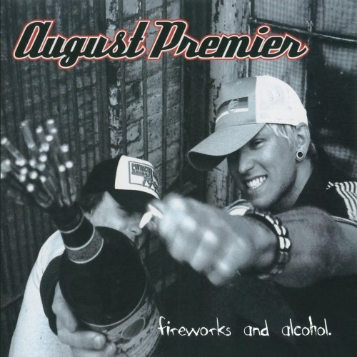 August Premier Fireworks & Alcohol CD R