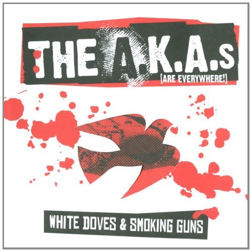 A.K.A.S White Doves & Smoking Guns CD R