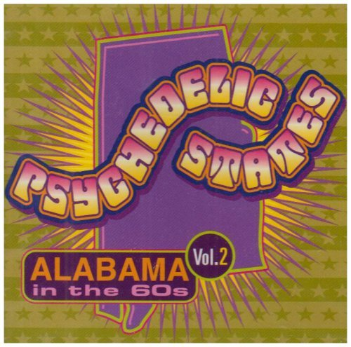 Psychedelic States Vol. 2 Alabama In The '60s Psychedelic States
