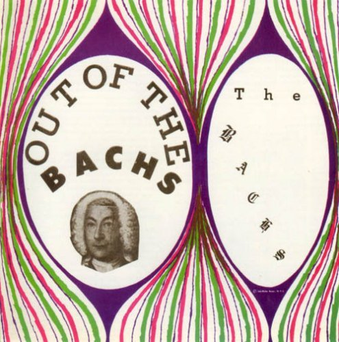 Bachs Out Of The Bachs
