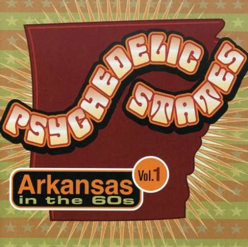 Psychedelic States Vol. 1 Arkansas In The '60s