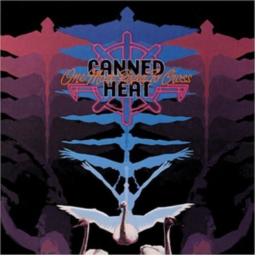 Canned Heat One More River To Cross