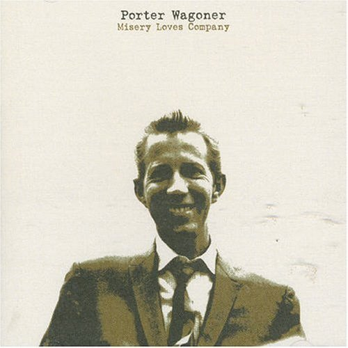 Porter Wagoner Misery Loves Company