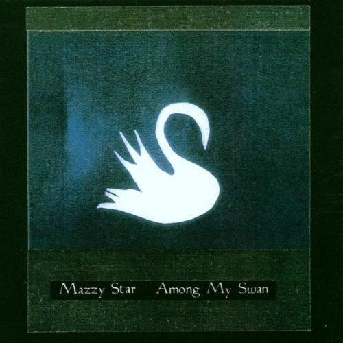 Mazzy Star Among My Swan 180gm Vinyl