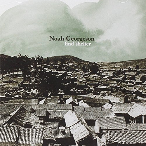 Noah Georgeson Find Shelter