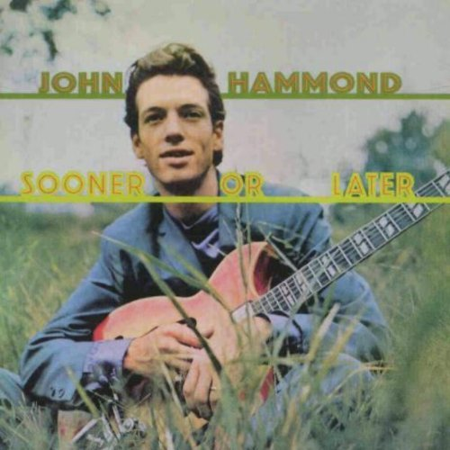 John Hammond Sonner Or Later Remastered