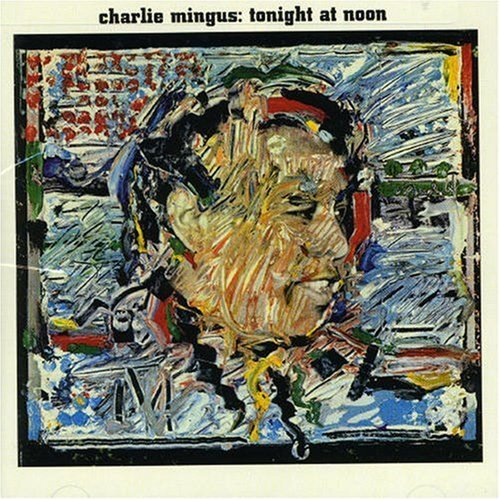 Mingus Charles Tonight At Noon