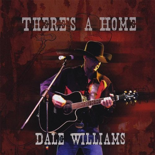 Dale Williams There's A Home