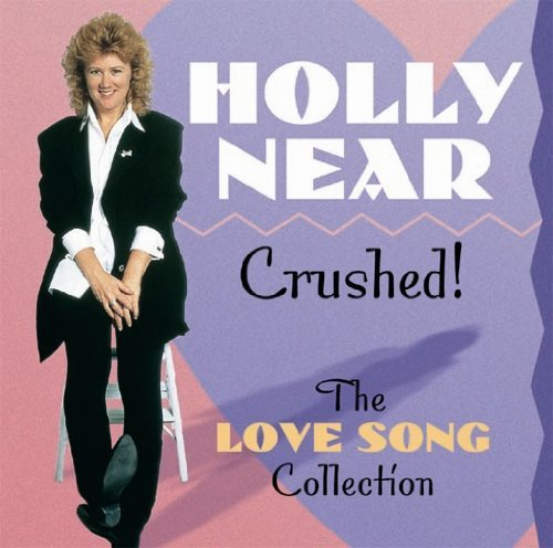 Holly Near Crushed The Love Song Collect