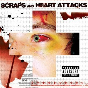 Scraps & Heart Attacks Still Sick Explicit Version
