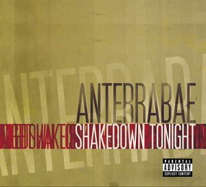 Anterrabae Shakedown Tonight Explicit Version